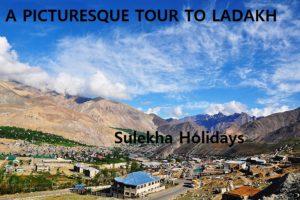 A PICTURESQUE TOUR TO LADAKH