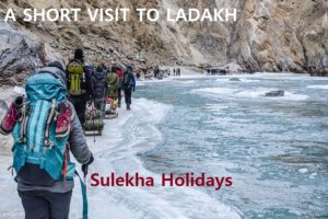 A SHORT VISIT TO LADAKH