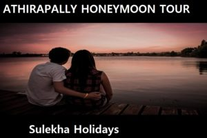 ATHIRAPALLY HONEYMOON TOUR