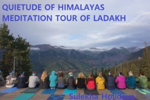 QUIETUDE OF HIMALAYAS MEDITATION TOUR OF LADAKH