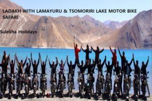 LADAKH WITH LAMAYURU & TSOMORIRI LAKE MOTOR BIKE SAFARI